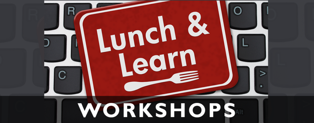 Lunch and Learn Workshops