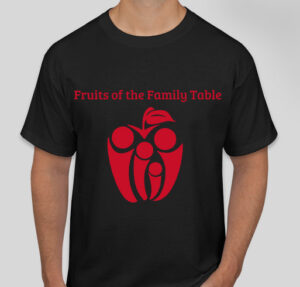 Fruits of the Family Table t-shirt